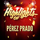 Highlights of Pérez Prado, Vol. 1