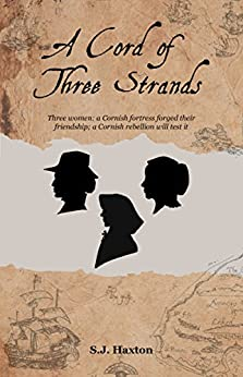 A Cord of Three Strands (The Pendennis Trilogy Book 2) by [Haxton, S.J.]