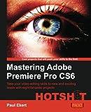 Mastering Adobe Premiere Pro CS6 Hotshot