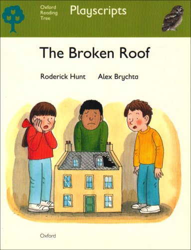 Oxford Reading Tree: Stage 7: Owls Playscripts: The Broken Roof