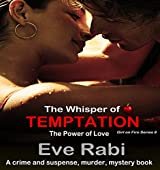 THE WHISPER OF TEMPTATION: The Power of Love : (Book 8 in the Girl on Fire series) A romantic-suspense book (Girl of Fire Series)