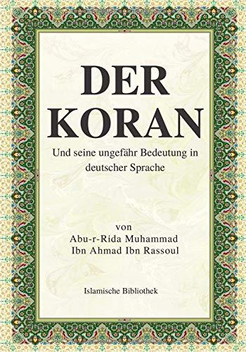 Der Koran: Und seine ungefähr Bedeutung in deutscher Sprache