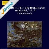 Waldteufel: The Best Of Emile Waldteufel, Vol. 9