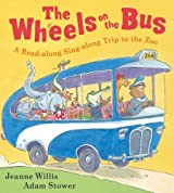 The Wheels on the Bus: A Read-along Sing-along Trip to the Zoo by Jeanne Willis (2012-05-01)