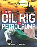 Best Oil Rigs - Oil: From Oil Rig to Petrol Pump Review