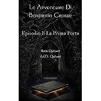 Le Avventure di Benjamin Crosse - Episodio I: La Prima