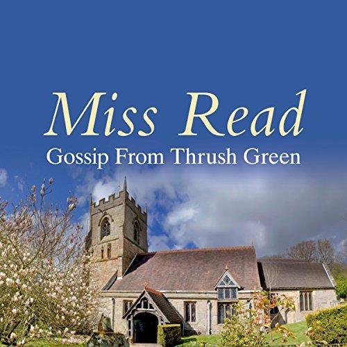 Gossip from Thrush Green  Audiolibri