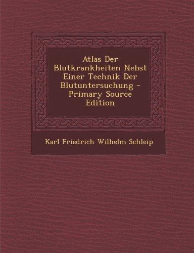 Atlas Der Blutkrankheiten Nebst Einer Technik Der Blutuntersuchung - Primary Source Edition