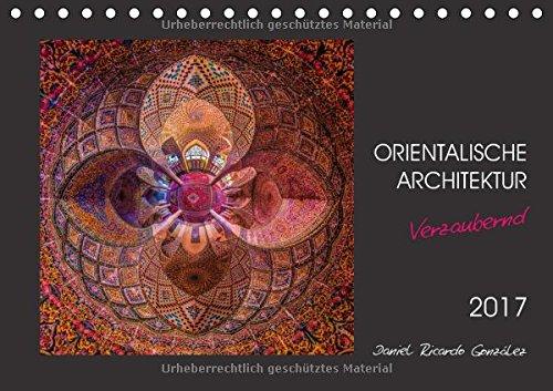 ektur - Verzaubernd (Tischkalender 2017 DIN A5 quer): Verzaubernde und künstlerische Darstellung der persischen Architektur (Geburtstagskalender, 14 Seiten) (CALVENDO Orte) ()