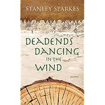 Dead Ends Dancing in the Wind