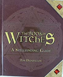 The Book of Witches: A Spellbinding Guide Edition: Reprint [Hardcover] by Tim...