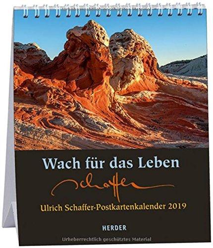 Wach für das Leben: Ulrich Schaffer-Postkartenkalender 2019