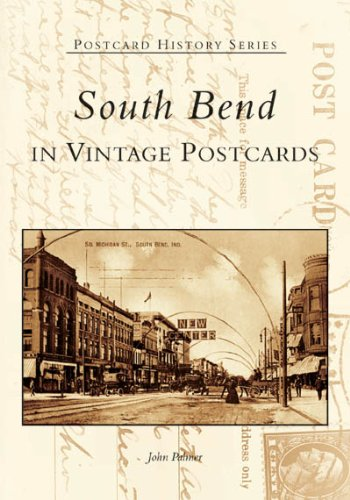 South Bend in Vintage Postcards (Postcard History)