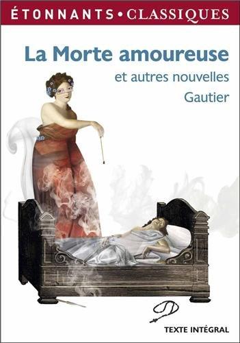 La morte amoureuse et autres nouvelles par Théophile Gautier