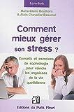 Comment mieux gérer son stress ?: Conseils et exercices de sophrologie pour vaincre les angoisses de la vie quotidienne.