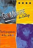 Grammaire du collège de la 6e à la 3e - Magnard - 04/05/1999