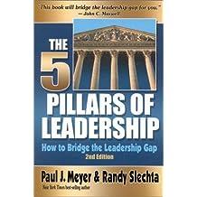 The Five Pillars of Leadership: How to Bridge the Leadership Gap