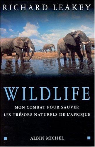 Wildlife : Mon combat pour sauver les trésors naturels de l'Afrique