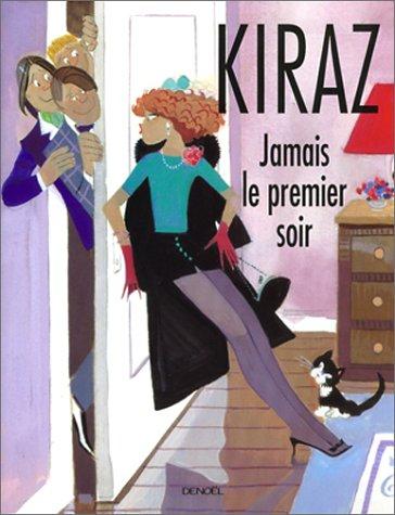 Jamais le premier soir par Kiraz