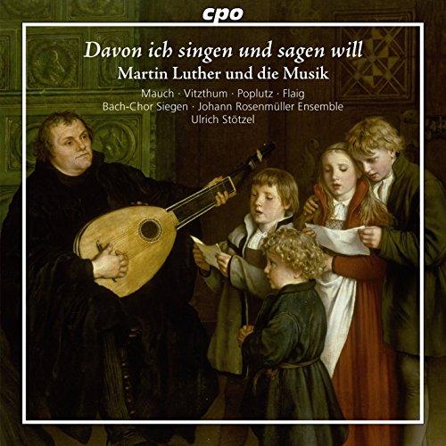 Davon Ich Singen Und Sagen Will/Martin Luther et la Musique