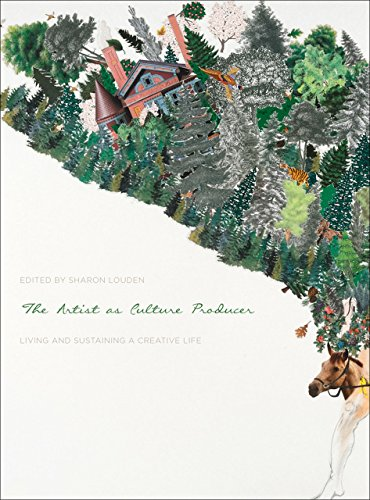 The Artist As Culture Producer: Living and Sustaining a Creative Life PDF Books
