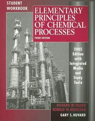 [(Elementary Principles of Chemical Processes: Student Workbook)] [Author: Richard Mark Felder] published on (January, 2005)