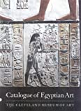 Catalogue of Egyptian Art: The Cleveland Museum of Art