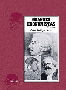 economistas: Grandes economistas (Economía Y Empresa)
