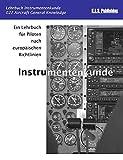 Lehrbuch Instrumentenkunde: 022 Aircraft General Knowledge. Ein Lehrbuch für Piloten nach europäischen Richtlinien