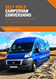 Self Build Campervan Conversions - A guide to converting everyday vehicles into campe...