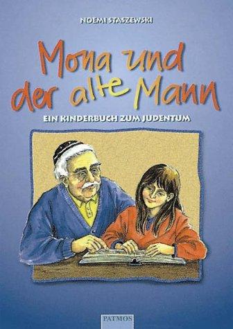Mona und der alte Mann: Kinderbuch zum Judentum