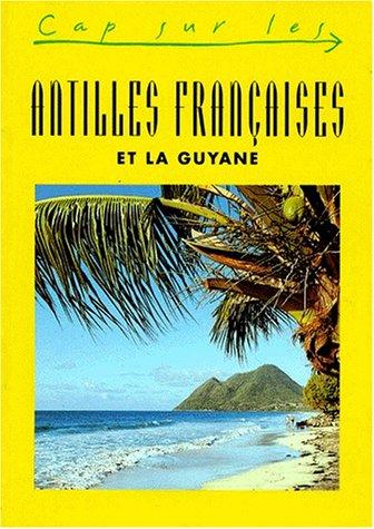 Les Antilles françaises et la Guyane