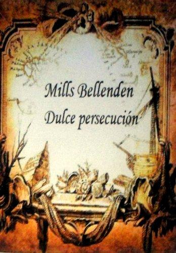 Dulce persecución por Mills Bellenden