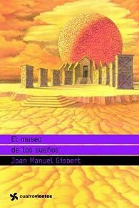 El museo de los sueños par  Joan Manuel Gisbert