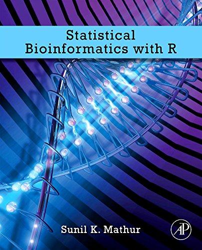 Statistical Bioinformatics with R por Sunil K. Mathur
