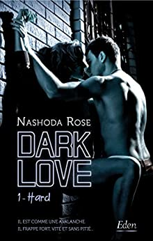Dark Love T1 (Hard) par [Rose, Nashoda]