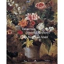 Delacroix, Othoniel, Creten : Des fleurs en hiver