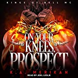 On Your Knees, Prospect: Kings of Hell MC Series, Book 3