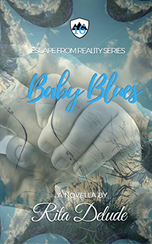 Baby Blues (Escape From Reality Series Book 16) by [Delude, Rita]