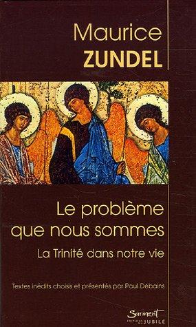 Le problème que nous sommes : La Trinité dans notre vie