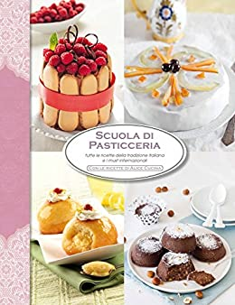 Scuola di pasticceria (Scuola di cucina di Alice) eBook: No Autori ...