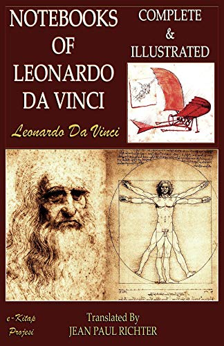 The Notebooks of Leonardo Da Vinci: Complete & Illustrated ...