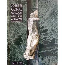 Josette Coras, Regards Croisés - Quelques années à Baume