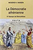 La démocratie athénienne à l'époque de Démosthène - Structure, principes et idéologie de Mogens-Herman Hansen,Serge Bardet (Engraver) ( 27 août 2009 ) - 27/08/2009