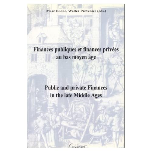 Public & Private Finances in the Late Middle Ages: Proceedings of the Colloquium Ghent, May 5th and 6th 1995