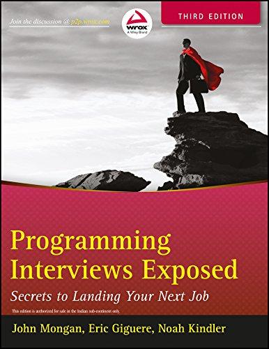 Programming Interviews Exposed: Secrets to Landing Your Next Job (WROX)
