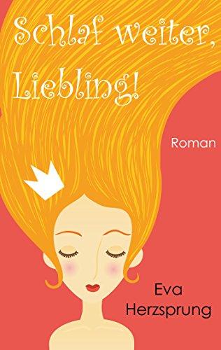 Buchseite und Rezensionen zu 'Schlaf weiter, Liebling!' von Eva Herzsprung