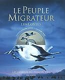 Le Peuple migrateur : Les Contes (+ 1 CD audio)...