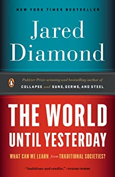 The World Until Yesterday: What Can We Learn from Traditional Societies? par [Diamond, Jared]