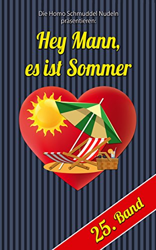 Hey Mann, es ist Sommer (Homo-Schmuddel-Nudeln 25)